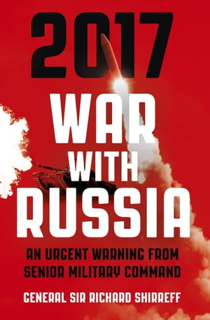 2017 War With Russia An urgent warning from senior military command