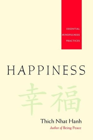Happiness: Essential Mindfulness Practices