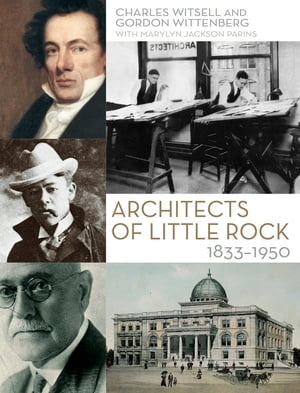 Architects of Little Rock 1833?1950