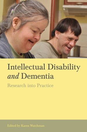 Intellectual Disability and Dementia Research into Practice
