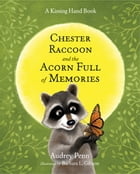 Chester Raccoon and the Acorn Full of Memories Cover Image