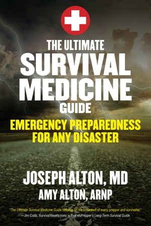 The Ultimate Survival Medicine Guide Emergency Preparedness for ANY Disaster