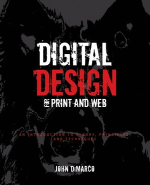 Digital Design for Print and Web An Introduction to Theory,  Principles,  and Techniques