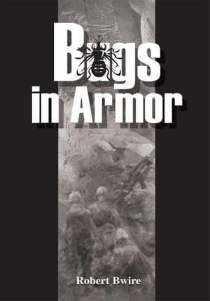 Bugs In Armor A Tale of Malaria and Soldiering