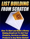online magazine -  List Building from Scratch - How to Start and Build a Money Making Email List to Sell Your Products, Services or Affiliate Products In Any Niche Market