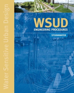WSUD Engineering Procedures: Stormwater Stormwater