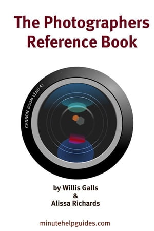 The Photographers Reference Book: The Ultimate Guide to Editing and Managing Your Photos (includes Guides to Flickr Photobucket Picasa Pixlr Picnik and Photoshop.com and GIMP)