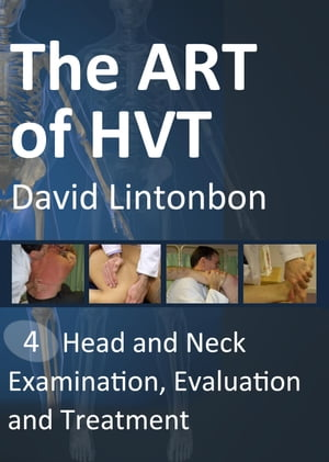 The Art of HVT Head and Neck examination,  evaluation and treatment
