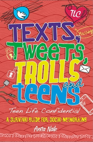Texts,  Tweets,  Trolls and Teens
