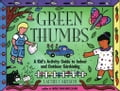 online magazine -  Green Thumbs: A Kid's Activity Guide to Indoor and Outdoor Gardening
