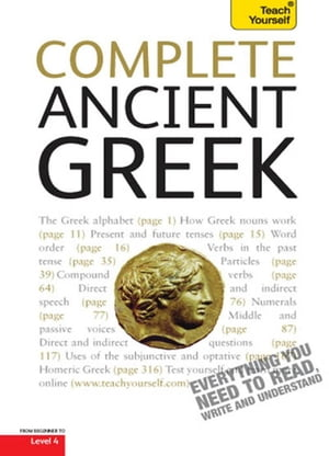 Complete Ancient Greek Beginner to Intermediate Course Learn to read, write, speak and understand Ancient Greek with Teach Yourself