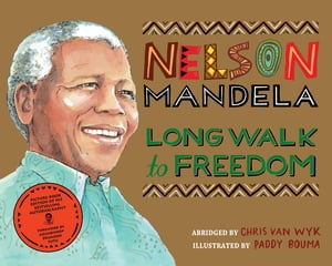 Long Walk to Freedom Illustrated Children's edition