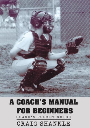 A Coach's Manual for Beginners Coach's Pocket Guide