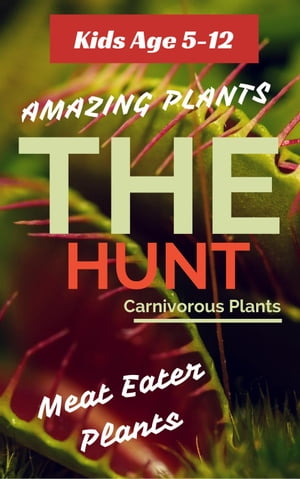 Carnivorous Plants : The Hunt. A one way ticket to the death!