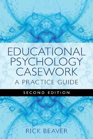 Educational Psychology Casework A Practice Guide Second Edition