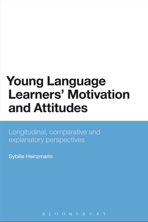 Young Language Learners' Motivation and Attitudes Longitudinal,  comparative and explanatory perspectives
