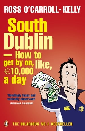 South Dublin - How to Get by on, Like, 10,000 Euro a Day