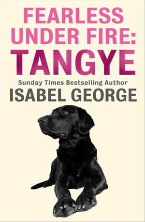 Fearless Under Fire: Tangye