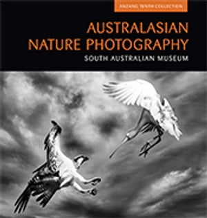 Australasian Nature Photography 10 ANZANG Tenth Collection