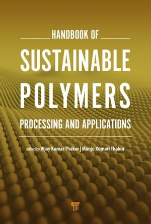 Handbook of Sustainable Polymers: Processing and Applications