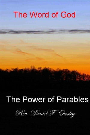 The Power of Parables The Word of God