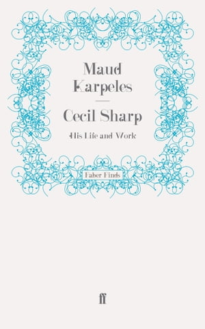 Cecil Sharp His Life and Work