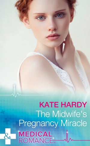 The Midwife's Pregnancy Miracle (Mills & Boon Medical) (Christmas Miracles in Maternity, Book 2)