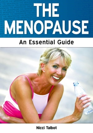 The Menopause: An Essential Guide