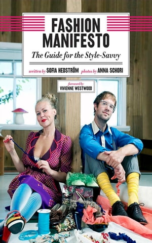 Fashion Manifesto The Guide for the Style-Savvy