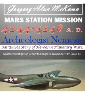 Mars Station Mission. 4244-4248 AD. Archeologist Nemesis. Mars Station Mission.,  #2
