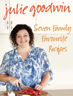 Seven Family Favourite Recipes