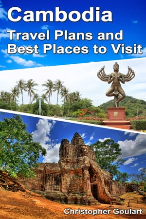 Cambodia Travel Plans and Best Places to Visit