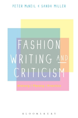 Fashion Writing and Criticism History,  Theory,  Practice