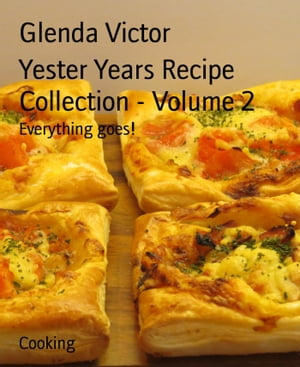 Yester Years Recipe Collection - Volume 2