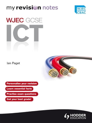 Revision Notes: WJEC ICT for GCSE