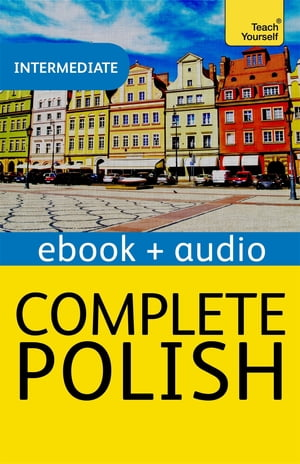 Complete Polish: Teach Yourself Enhanced Edition