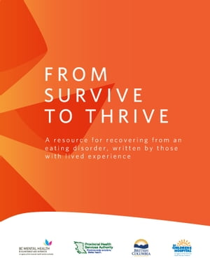 From Survive to Thrive A resource for recovering from an eating disorder,  written by those with lived experience