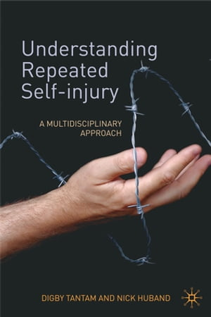 Understanding Repeated Self-Injury A Multidisciplinary Approach