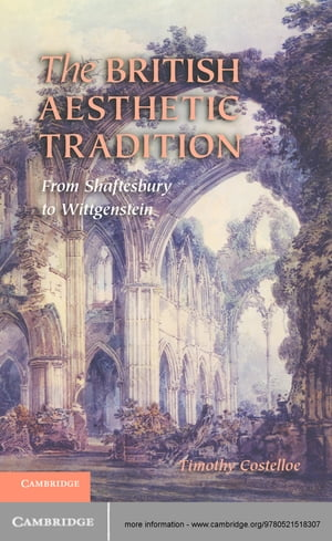 The British Aesthetic Tradition From Shaftesbury to Wittgenstein