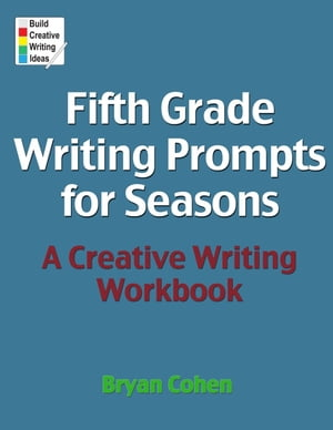 Fifth Grade Writing Prompts for Seasons A Creative Writing Workbook