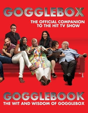 Gogglebook The Wit and Wisdom of Gogglebox