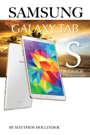 Samsung Galaxy Tab S: A Guide for Beginners