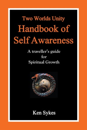 Two Worlds Unity Handbook of Self Awareness A travellers guide for Spiritual Growth