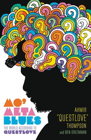 Mo' Meta Blues The World According to Questlove