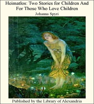 Heimatlos: Two Stories for Children and for Those Who Love Children