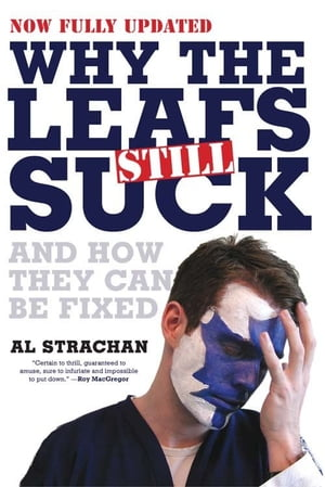 Why The Leafs Still Suck And How They Can Be Fixed