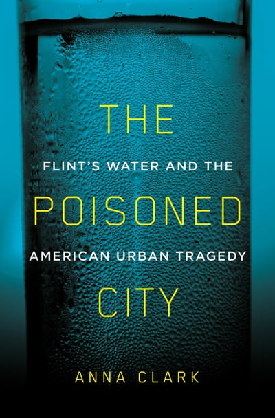 Image result for poisoned city: flint's water and the american urban tragedy