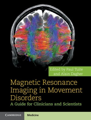 Magnetic Resonance Imaging in Movement Disorders A Guide for Clinicians and Scientists