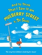 And to Think That I Saw It on Mulberry Street Cover Image