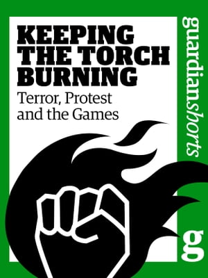 Keeping the Torch Burning Terror,  Protest and the Games